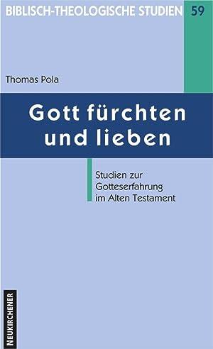 Gott fürchten und lieben : Studien zur: Thomas Pola