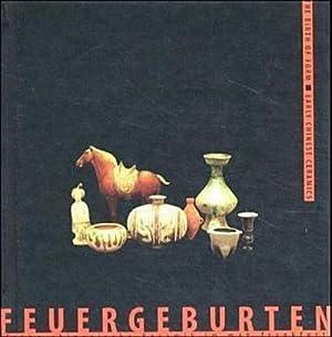 Feuergeburten : Frühe chinesische Keramik. Katalog zur: Museum für Angewandte