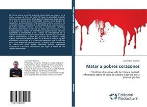 Matar a pobres corazones : Fronteras discursivas: Juan Pablo Robledo
