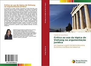 Crítica ao uso da tópica de Viehweg: Gabriela de Sousa