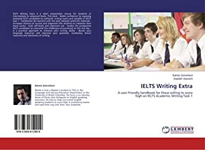 IELTS Writing Extra : A user-friendly handbook: Raheb Zohrehfard