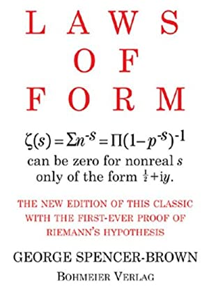 Laws of Form : The new edition: George Spencer-Brown