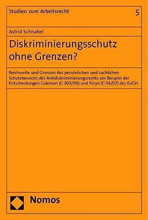 Diskriminierungsschutz ohne Grenzen? : Reichweite und Grenzen des persönlichen und sachlichen ...