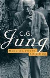 Memories, Dreams, Reflections: C. G. Jung