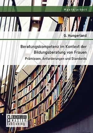 Beratungskompetenz im Kontext der Bildungsberatung von Frauen: Hungerland G.