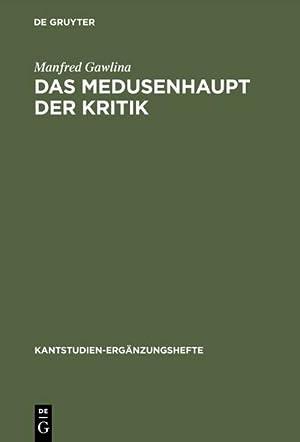 Das Medusenhaupt der Kritik : Die Kontroverse zwischen Immanuel Kant und Johann August Eberhard: ...