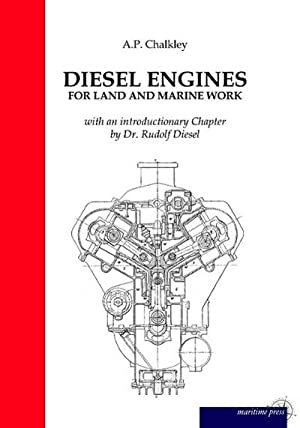 Diesel Engines for Land and Marine Work: A. P. Chalkley
