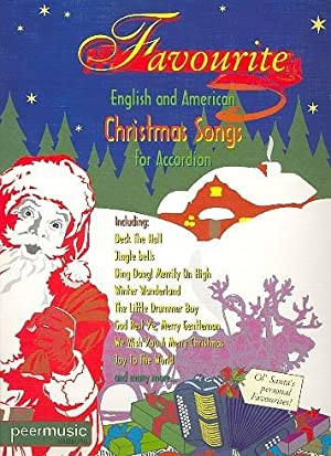 Favourite English and American Christmas Songs :for accordion: Angela Winterstein (Bearb.); Felix ...