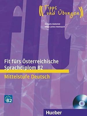 Fit fürs Österreichische Sprachdiplom B2 Mittelstufe Deutsch: Manuela Glaboniat