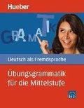 Übungsgrammatik für die Mittelstufe : Deutsch als: Axel Hering