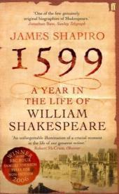 1599: A Year in the Life of: James Shapiro