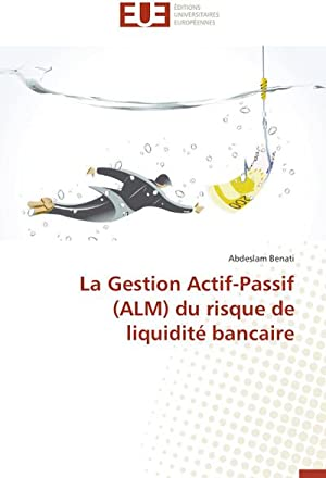La Gestion Actif-Passif (ALM) du risque de: Abdeslam Benati