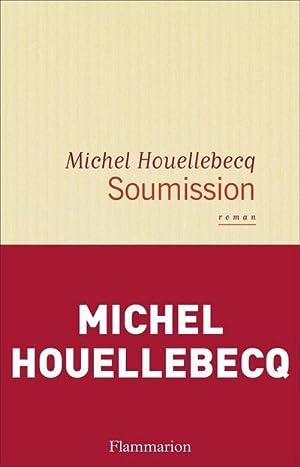 Soumission: Michel Houellebecq