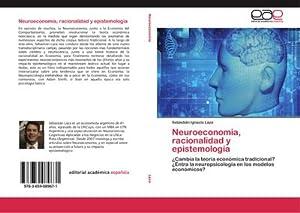 Neuroeconomía, racionalidad y epistemología : ¿Cambia la: Sebastián Ignacio Laza