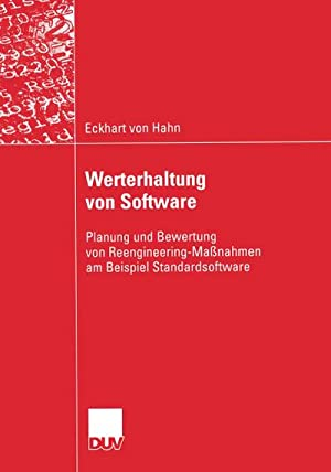 Werterhaltung von Software : Planung und Bewertung von Reengineeringmaßnahmen am Beispiel ...