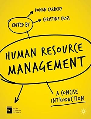 Human Resource Management : A Concise Introduction: Ronan Carbery