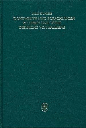 Dokumente und Forschungen zu Leben und Werk Dietrichs von Freiberg: Loris Sturlese