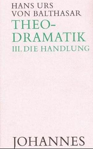 Theodramatik 3/5 - Die Handlung: Hans Urs von Balthasar