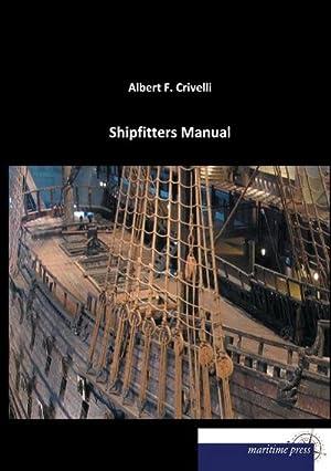 Shipfitters Manual: Albert F. Crivelli