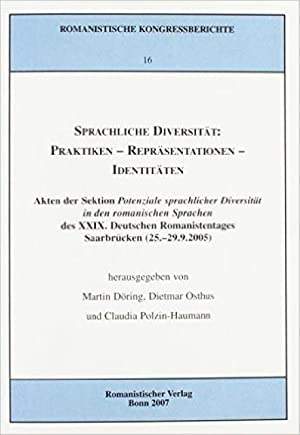 Sprachliche Diversität: Praktiken - Repräsentationen - Identitäten : Akten der Sektion des XXIX ...