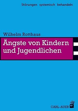 Ängste von Kindern und Jugendlichen: Wilhelm Rotthaus