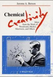 Chemical Creativity : Ideas from the Work: Jerome A. Berson