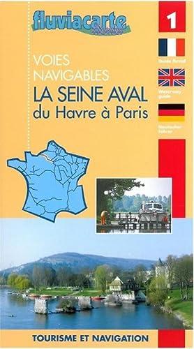 Fluviacarte 01 la Seine Aval : Nautischer Führer von Le Havre bis Paris: Patrick Join-Lambert