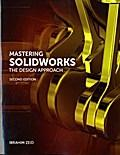Mastering Solidworks: The Design Approach: Ibrahim Zeid