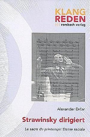 Strawinsky dirigiert : Le sacre du printemps: Danse sacrale, klang-reden 13: Alexander Drcar