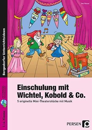 Einschulung mit Wichtel, Kobold & Co. : Ina Hesse