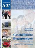 Geschäftliche Begegnungen. Deutsch als Fremdsprache A2+ : Ingrid Grigull