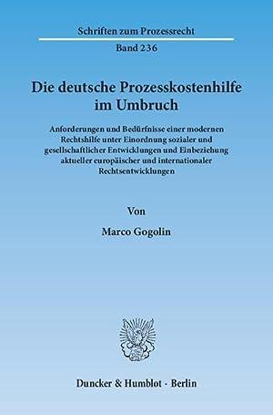 Die deutsche Prozesskostenhilfe im Umbruch : Anforderungen und Bedürfnisse einer modernen ...