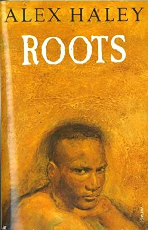 Roots : The Saga of an American: Alex Haley
