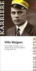 Villa Waigner : Hanns Martin Schleyer und die deutsche Vernichtungselite in Prag 1939-45: Erich ...