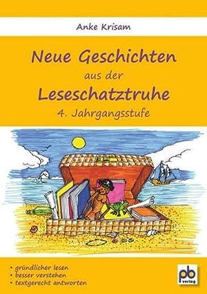 Neue Geschichten aus der Leseschatztruhe 4. Jahrgangsstufe: Anke Krisam