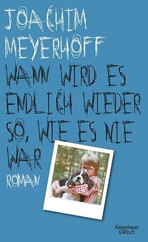 Wann wird es endlich wieder so, wie: Joachim Meyerhoff
