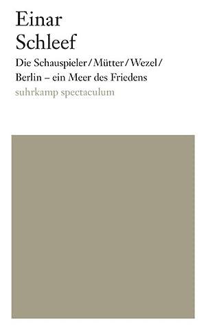 Die Schauspieler/Mütter/Wezel/ Berlin - ein Meer des: Einar Schleef