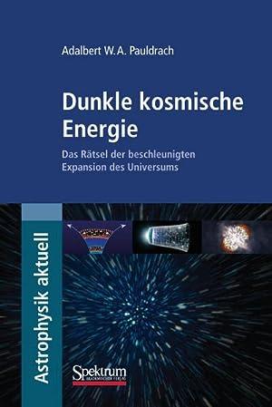 Dunkle kosmische Energie : Das Rätsel der: Adalbert Pauldrach