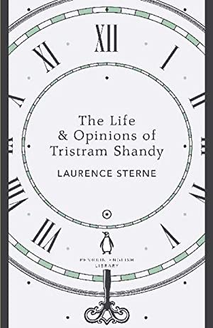 The Life & Opinions of Tristram Shandy: Laurence Sterne