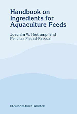 Handbook on Ingredients for Aquaculture Feeds: J. W. Hertrampf