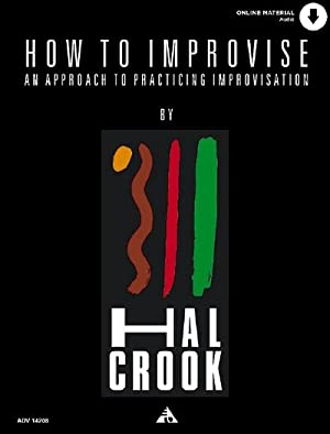 How To Improvise : An approach to: Hal Crook