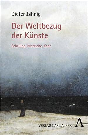 Der Weltbezug der Künste : Schelling, Nietzsche,: Dieter Jähnig