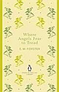 Where Angels Fear to Tread: Edward M. Forster