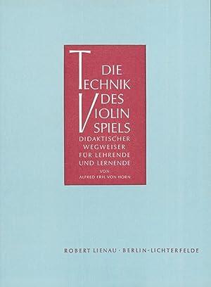 Die Technik des Violinspiels : Didaktischer Wegweiser für Lehrende und Lernende: Alfred von ...