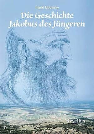 Die Geschichte Jakobus des Jüngeren : Erzählt: Ingrid Lipowsky