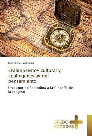 Palimpsesto» cultural y «palingenesia» del pensamiento : José Demetrio Jiménez