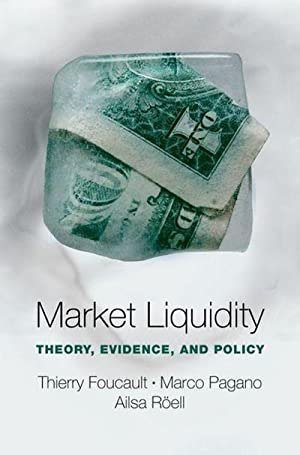 Market Liquidity : Theory, Evidence, and Policy: Thierry Foucault