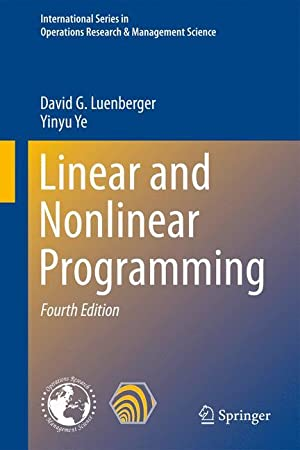 Linear and Nonlinear Programming: David G. Luenberger