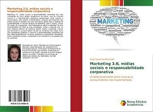 Marketing 3.0, mídias sociais e responsabilidade corporativa: Kátia Raquel Bonilha