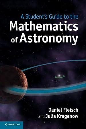 A Student's Guide to the Mathematics of: Daniel A. Fleisch